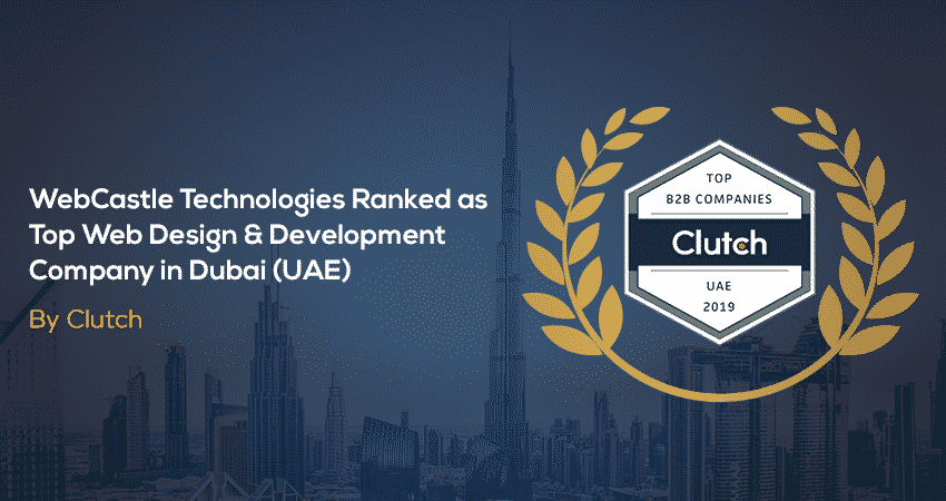 Webcastle Technologies Ranked Top Web Design Development Company In Dubai Uae By Clutch Webcastle Technologies